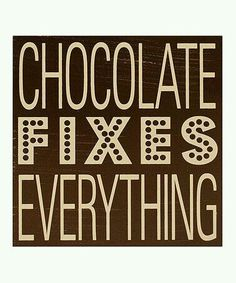 Another great find on 'Chocolate Fixes Everything' Wall Art by Clever Captions