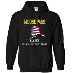 MOOSE PASS It's Where My Story Begins T-Shirts, Hoodies. GET IT ==► https://www.sunfrog.com/States/MOOSE-PASS--Its-Where-My-Story-Begins-avjzz-Black-13715175-Hoodie.html?id=41382