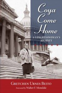 """I was so proud to edit and publish the story of Congresswoman Coya Knutsen, my childhood hero, in """"Coya Come Home."""""""