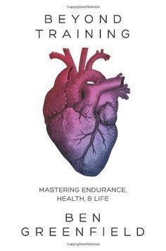 Beyond Training: Mastering Endurance, Health & Life, http://www.amazon.com/dp/1628600128/ref=cm_sw_r_pi_awdm_tIPxtb0DE2AH8