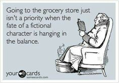 Going to the grocery store just isn't a priority when the fate of a fictional character is hanging in the balance.