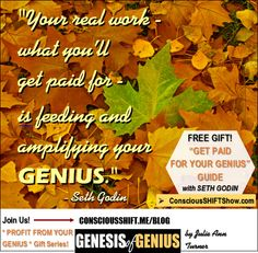 Get paid for sharing your unique genius! [Genius Guide > Gift!] on http://consciousshift.me/get-paid-sharing-unique-genius-genius-guide-gift/ #genesisofgenius #profitfromyourgenius