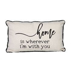 Canvas Pillow-Home is Wherever I'm With You - Occasionally Made - Farmhouse Decor