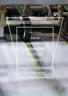 Arab National Media and Political Change: Recording the Transition