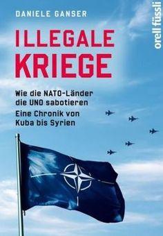 Gutes Buch über den NA(H)TO(T), illegale Kriege, von Daniel Ganser...