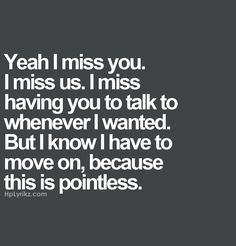 In the words of fez. Hurt Quotes, Sad Quotes, Great Quotes, Love Quotes, Inspirational Quotes, I Miss You Quotes For Him, Awesome Quotes, Famous Quotes, Missing Quotes