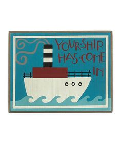 Take a look at this Ship Come In Sign by Collins on #zulily today!