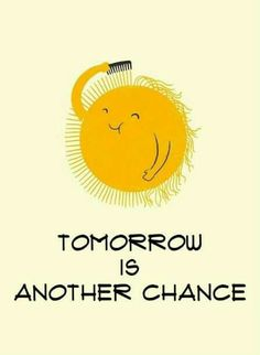 Tomorrow is another chance, cheer up, beautiful! Moon Quotes, Words Of Hope, Attitude Of Gratitude, Reasons To Smile, Feeling Down, Cheer Up, Good Thoughts, Positive Life, Quotable Quotes