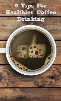 6 Tips for Healthier Coffee Drinking | www.fearlesseating.net