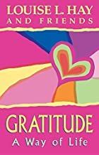 Gratitude: A Way of Life by Louise Hay Gratitude Book, Practice Gratitude, Gratitude Quotes, Gratitude Ideas, Saying Grace, Louise Hay Affirmations, Moving To Chicago, Life Changing Books, Crush Quotes