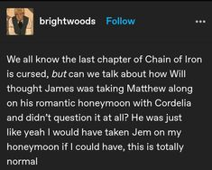 Shadowhunters Series, Shadowhunters The Mortal Instruments, Book Memes, Book Quotes, Will Herondale, Cassie Clare, Slytherin Pride, Romantic Honeymoon, The Dark Artifices
