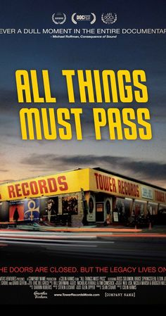 """All Things Must Pass (2015) ll Directed by Colin Hanks.  With Russ Solomon, Chuck D., Chris Cornell, Heidi Cotler. 'All Things Must Pass' is a documentary that explores the rise and fall of Tower Records, and its legacy forged by its rebellious founder, Russ Solomon."
