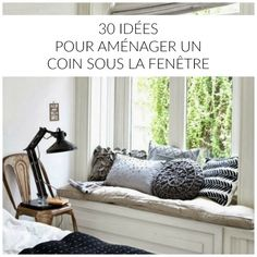 30+id%C3%A9es+pour+am%C3%A9nager+un+coin+sous+la+fen%C3%AAtre.jpg 640×640 pixels