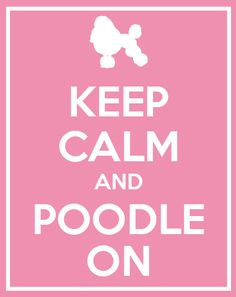 Keep Calm and Poodle On Silhouette Print 8x10 by NestedExpressions, $15.00