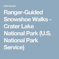 Ranger-Guided Snowshoe Walks - Crater Lake National Park (U.S. National Park Service)