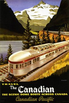 Vintage travel poster advertising the Canadian Pacific railroad's Dome Train sightseeing tour. Train Posters, Railway Posters, Buy Posters, Ouvrages D'art, Canadian Pacific Railway, Tourism Poster, Travel Tourism, Travel Tips, Bonde