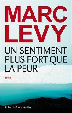 Le Bouquinovore: Un sentiment plus fort que la peur, Marc Levy
