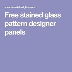 Free stained glass pattern designer panels