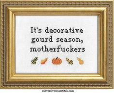 Subversive Cross Stitch Kit: It's Decorative Gourd Season, Motherf*ckers Cross Stitch Samplers, Cross Stitch Kits, Cross Stitching, Cross Stitch Embroidery, Cross Stitch Patterns, Fall Cross Stitch, Hand Embroidery, Butterfly Embroidery, Pdf Patterns