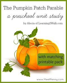 A cute unit study for The Pumpkin Patch Parable with matching printables and fun activities for preschoolers.