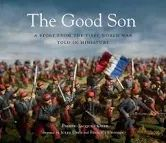 The Good Son: A Story from the First World War, Told in Miniature ~ Hardback ~ Pierre-Jacques Ober Rio Grande City, Haunting Stories, Shaun Tan, Treaty Of Versailles, The Good Son, One Hundred Years, Reading Time, Family Traditions, World War I