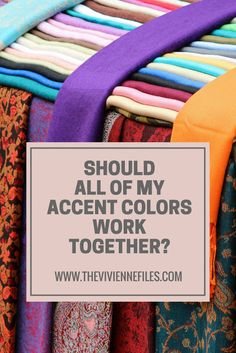 Do All of Your Accent Colors have to Work Together in a capsule wardrobe?