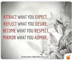 Attract What You Expect, Mirror What You Admire ! HaroldKurtOnline.com