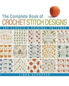 Book of Crochet Stitch Designs: 500 Classic & Original Patterns ...
