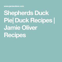 Shepherds Duck Pie  Duck Recipes   Jamie Oliver Recipes