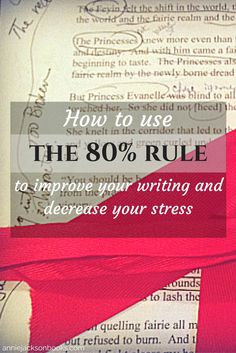 Why writers only need to follow their writing rules 80 percent of the time. And how using the 80% rule can improve your writing and reduce your stress.