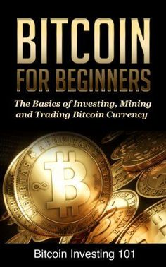 Bitcoin Investing A Beginners Guide to the Basics of Investing, Mining, and. Bitcoin Investing A Beginners Guide to the Basics of Investing, Mining, and Trading Bitcoin Currency (Bitcoin Bitcoin Mining Hardware, Bitcoin Mining Rigs, What Is Bitcoin Mining, Bitcoin Account, Buy Bitcoin, Coin Logo, Bitcoin Currency, Crypto Money, Money Machine