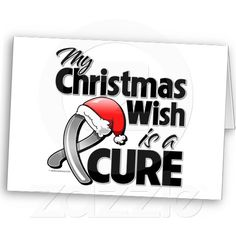 Brain Cancer My Christmas Wish is a Cure Greeting Cards