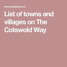 List of towns and villages on The Cotswold Way
