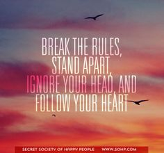 Break the rules, Stand Apart ... Click here: http://sohp.com/memberships/ to get a 31 Types of #Happiness poster and the Society's Monthly Newsletter for happiness inspiration, boosters & news. #quotes