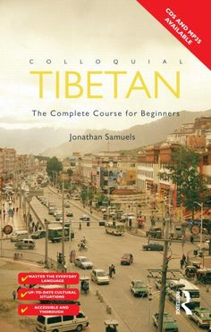 Balanced, comprehensive and rewarding, Colloquial Tibetan will be an indispensable resource both for independent learners and for students taking courses in Tibetan.  Buy the book on Amazon here: http://amzn.to/1msOPLZ