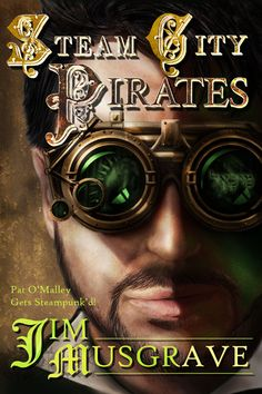 """Read """"Steam City Pirates"""" by Jim Musgrave available from Rakuten Kobo. The interactive ebook will include """"Steampunk Pirates Ahoy! Free Books, Good Books, Steampunk Book, Steampunk Cosplay, William Gibson, Best Mysteries, Film Serie, Looking For Love, Thriller"""