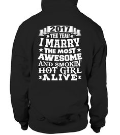 2017 THE YEAR I MARRY THE MOST AWESOME AND SMOKIN' HOT GIRL ALIVE  FOR 2016, Wife husband board,  husband quotes,  husband and wife quotes,  i love my husband t shirt,  anniversary gifts for husband,  husband gifts from wife  #husband  #giftforhusband  #family  #shirt  #tshirt  #sweatshirt  #tee  #gift  #perfectgift  #birthday #Christmas husband, husband shirt,  husband funny quotes,  husband and wife shirts,  husband gifts,  husband gift ideas,  wife humor husband,  husband life shirt,