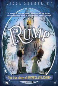 Rump by Liesl Shurtliff -- Prairie Pasque 2015-16 Nominee