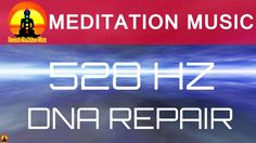 MIRACLE Music Binaural Beats Meditation : 528Hz Solfeggio for DNA Repair...