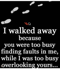 I can walk away and still forgive you for everything you have done, I just realized that I don't deserve the emotional/mental/verbal abuse from you and decided to wall away and be happy Life Quotes Love, Wisdom Quotes, True Quotes, Great Quotes, Quotes To Live By, Motivational Quotes, Funny Quotes, Love Fight Quotes, Let Them Go Quotes
