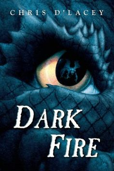 Dark Fire (The Last Dragon Chronicles Series #5) - Chris D'Lacey