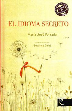 """""""El idioma secreto"""", de María José Ferrada. Ilustraciones de Zuzanna Celej. Pontevedra: Faktoría K de Libros, Kalandraka, Premio Fundación Cuatrogatos 2014."""