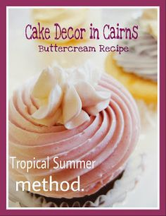 Buttercream Recipe for Tropics. Perfect for hot weather. Replaces some of the butter with copha. Australia