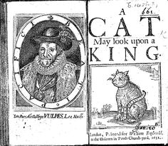 A cat may look upon a king, 1652. Folger