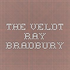 The Veldt - Ray Bradbury