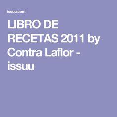 LIBRO DE RECETAS 2011 by Contra Laflor - issuu