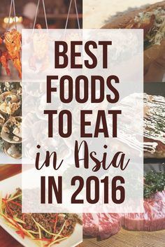 Best Foods to Eat in Asia in 2016 | With Husband in Tow: http://withhusbandintow.com/foods-to-eat-in-asia-in-2016/ #food #Asia #travel