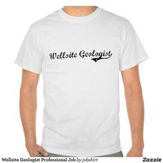 Wellsite Geologist Professional Job Shirts