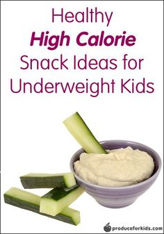 Healthy High Calorie Snack Ideas for Underweight Kids | Produce for Kids