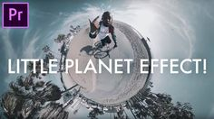 How to Create a TINY PLANET Effect in Adobe Premiere Pro (CC 2017 Tutori...
